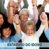 15 anos do estatuto do idoso